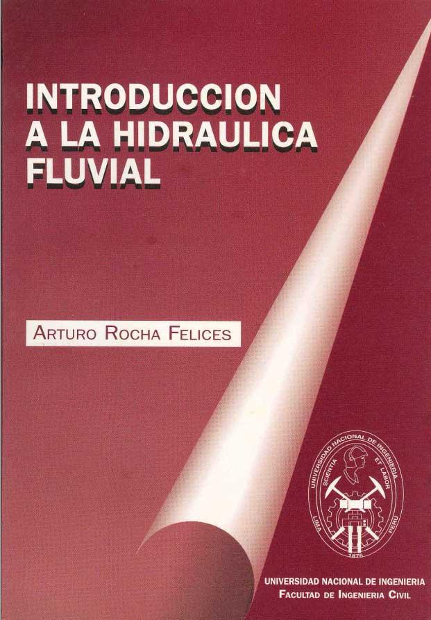 Introducion a la hidraulica fluvial Arturo Rocha Felices