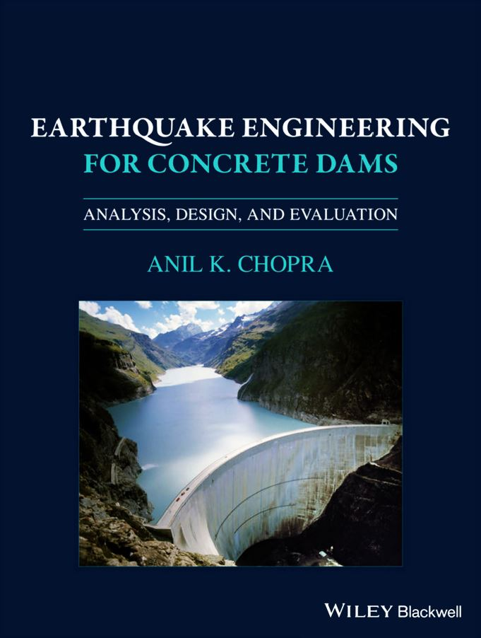 Earthquake Engineering for Concrete Dams 1th edition Anil Kumar Chopra