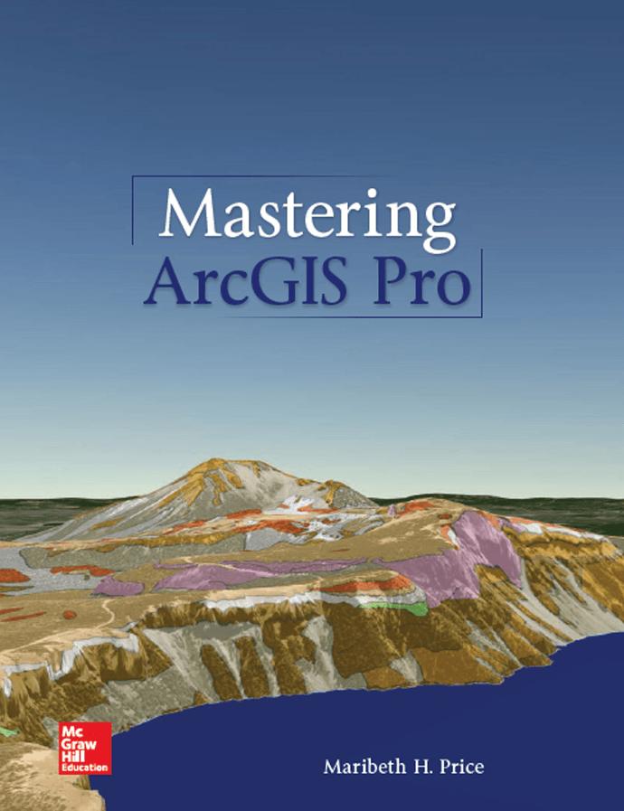 Mastering ArcGIS Pro Maribeth Price